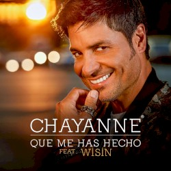Chayanne feat. Wisin - Qué Me Has Hecho