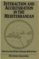 Interaction and acculturation in the Mediterranean by International Congress of Mediterranean Pre- and Protohistory (2nd 1980 Amsterdam, Netherlands)
