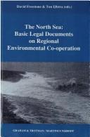 The North Sea:Basic Legal Documents on Regional Environmental Co-Operation (Basic Legal Documents on Regional Environmental Cooperation; Vol 1) by David Freestone