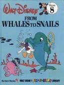 From Whales To Snails (Disney Fun To Learn Library Volume 8) by Walt Disney Productions