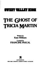 The ghost of Tricia Martin by Francine Pascal
