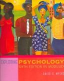 Exploring Psychology, Sixth Edition in Modules by David G. Myers